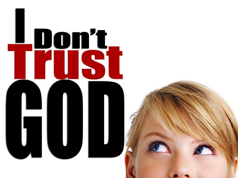 I-Dont-Trust-God