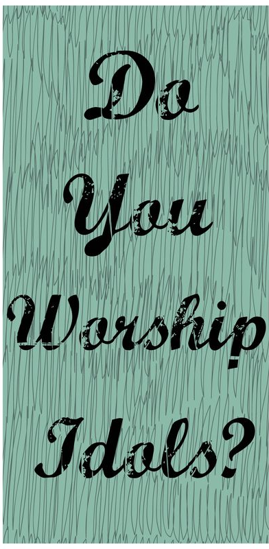 Do-you-worship-idols