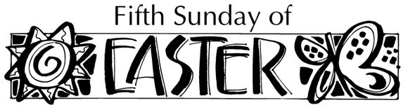 Fifth Sunday of Easter Cycle B