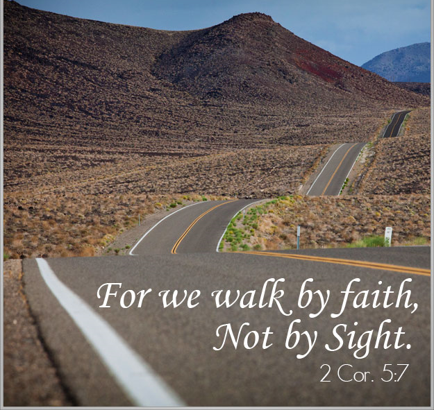 We-walk-by-faith-not-by-sight-i-dont-want-to-be-scared-of-living-like-Christ-2-cor-5-7